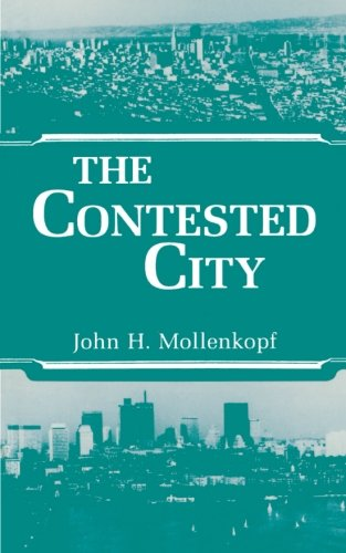 The Contested City - John Hull Mollenkopf