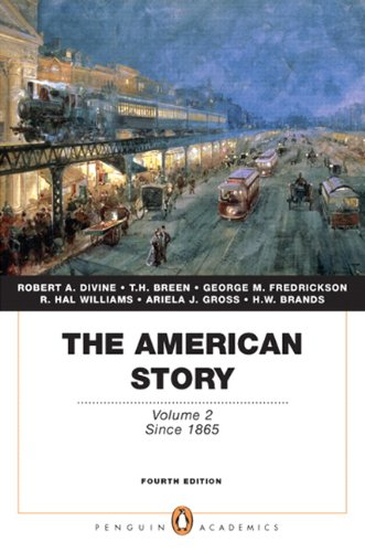 The American Story: Volume 2 (Penguin Academics Series) (4th Edition) - Robert A. Divine; T. H. Breen; George M. Fredrickson Deceased; R. Hal Williams; Ariela J. Gross; H. W. Brands