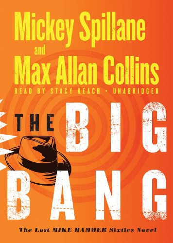 The Big Bang: The Lost Mike Hammer Sixties Novel (Library Edition) - Mickey Spillane; Max Allan Collins