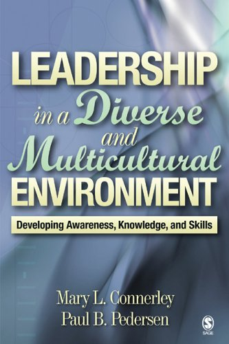Leadership in a Diverse and Multicultural Environment: Developing Awareness, Knowledge, and Skills - Mary L. Connerley, Paul B. Pedersen