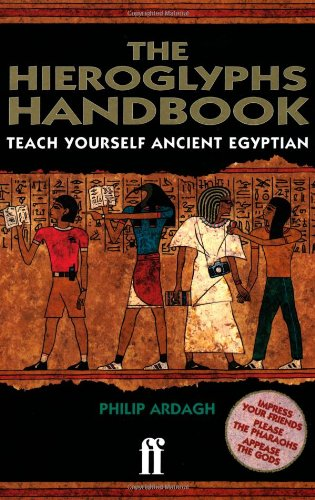 The Hieroglyphs Handbook: Teach Yourself Ancient Egyptian - Philip Ardagh