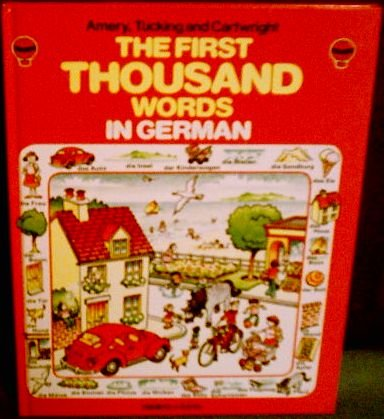 The First Thousand Words in German (German Edition) - Heather Amery; Cornelie Tucking