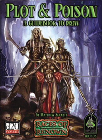 Plot and Poison: A Guidebook to Drow (Dungeons  &  Dragons d20 3.0 Fantasy Roleplaying) - Matthew Sernett