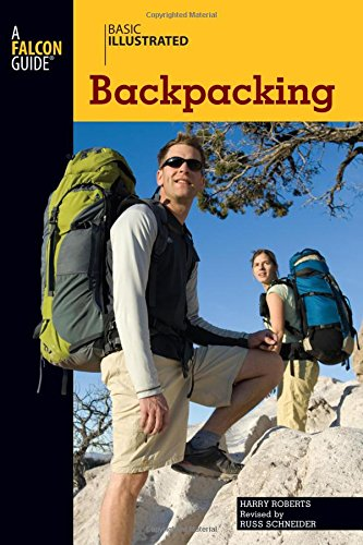Basic Illustrated Backpacking (Basic Illustrated Series) - Harry Roberts; Russ Schneider; Lon Levin