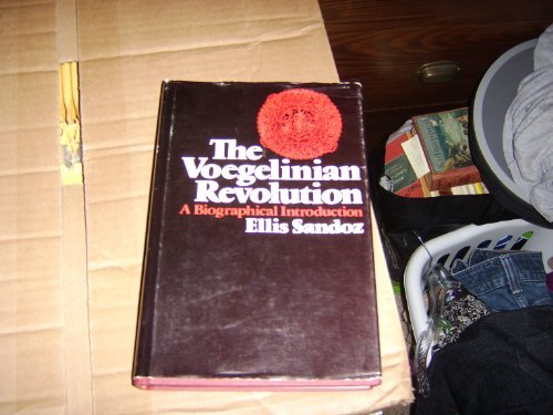 The Voegelinian Revolution: A Biographical Introduction - Ellis Sandoz