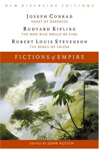 Fictions of Empire: Complete Texts With Introduction, Historical Contexts, Critical Essays (New Riverside Editions) - Joseph Conrad; Rudyard Kipling; John Kucich; Alan Richardson