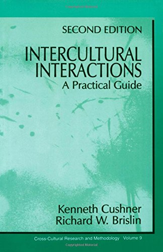 Intercultural Interactions: A Practical Guide (Cross Cultural Research and Methodology) - Kenneth Cushner; Richard W. Brislin