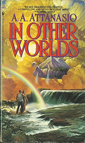 In Other Worlds - A.A. Attanasio