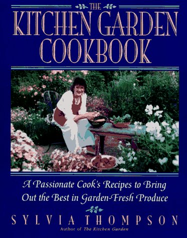 Kitchen Garden Cookbook, The - Sylvia Thompson