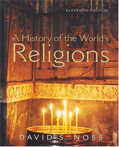 History of the World's Religions, A (11th Edition) - David S. Noss