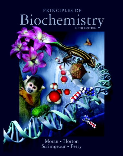 Principles of Biochemistry (5th Edition) - Laurence A. Moran; Robert A Horton; Gray Scrimgeour; Marc Perry