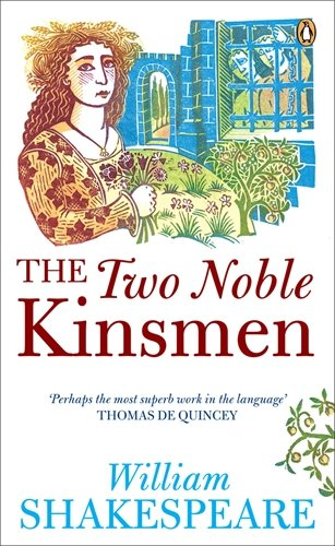 Penguin Classics Two Noble Kinsmen: Twonob (Penguin Shakespeare) - William Shakespeare