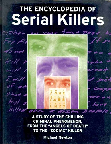 Encyclopedia of Serial Killers. - Michael. Newton