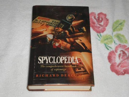 Spyclopedia: The Comprehensive Handbook of Espionage (Silver arrow books) - Richard Deacon