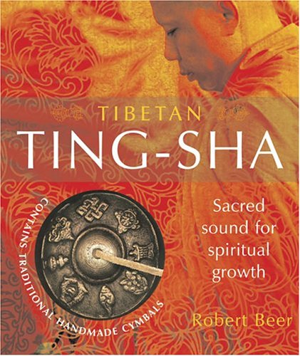 Tibetan Ting-Sha: Sacred Sound for Spiritual Growth [With Includes High Quality Hand-Made Metal Cymbals] - Robert Beer