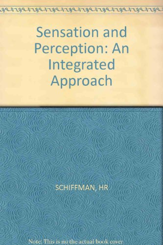 Sensation and Perception: An Integrated Approach - Harvey Richard Schiffman