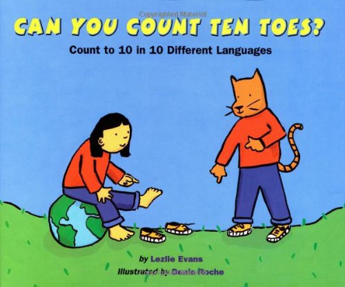 Can You Count Ten Toes?: Count to 10 in 10 Different Languages - Lezlie Evans