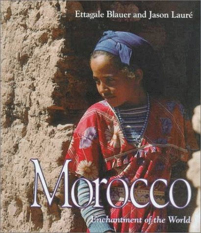 Morocco (Enchantment of the World, Second) - Ettagale Blauer; Jason Laure