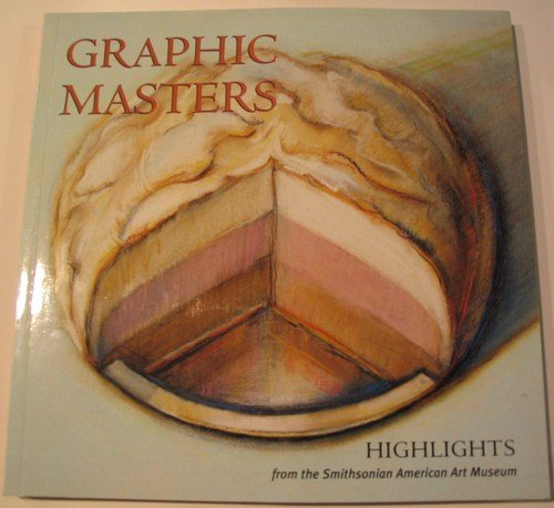 Graphic Masters: Highlights from the Smithsonian American Art Museum - Joann Moser