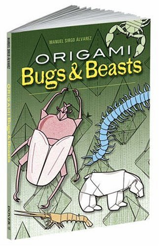 Origami Bugs and Beasts (Dover Origami Papercraft) - Manuel Sirgo Alvarez