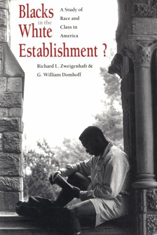 Blacks in the White Establishment?: A Study of Race and Class in America - Mr. Richard L. Zweigenhaft; Professor G. William Domhoff
