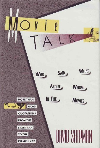 Movie talk: Who said what about whom in the movies - David Shipman
