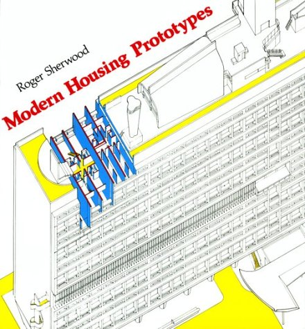 Modern Housing Prototypes (Harvard Paperbacks) - Roger Sherwood