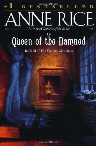 The Queen of the Damned: A Novel (Vampire Chronicles) - Anne Rice