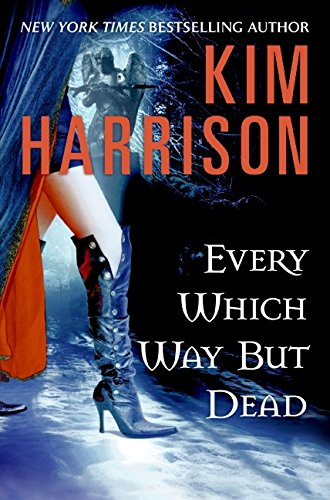 Every Which Way But Dead (The Hollows, Book 3) - Kim Harrison