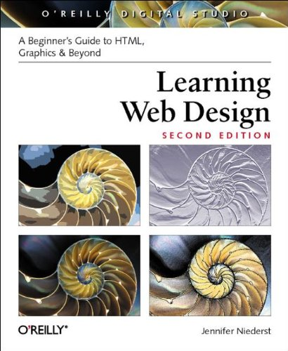 Learning Web Design: A Beginner's Guide to HTML, Graphics, and Beyond - Jennifer Niederst Robbins