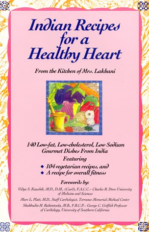 Indian Recipes for a Healthy Heart: Low-Fat, Low-Cholesterol, Low-Sodium Gourmet Dishes - Mrs Lakhani