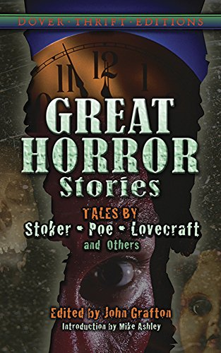 Great Horror Stories: Tales by Stoker, Poe, Lovecraft and Others (Dover Thrift Editions) - John Grafton; Mike Ashley