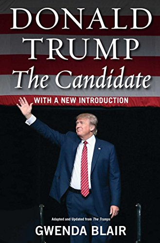 Donald Trump: The Candidate - Gwenda Blair