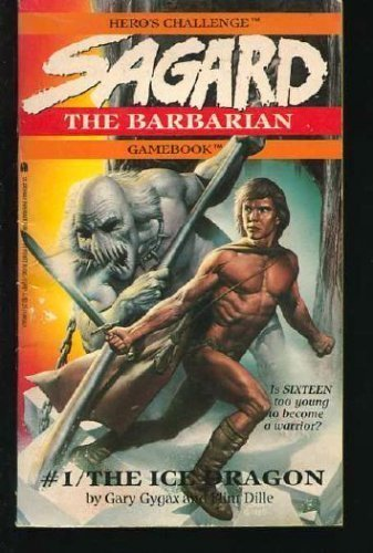 The Ice Dragon (Sagard the Barbarian Gamebook) - Gary Gygax; Flint Dille