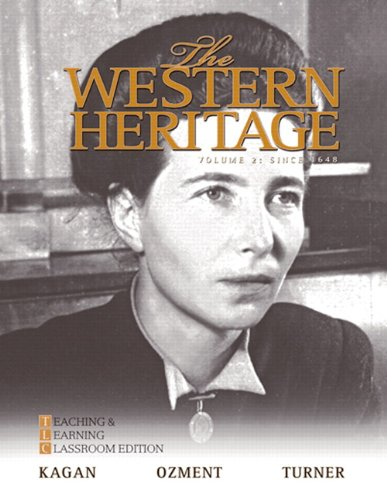 The Western Heritage: Teaching and Learning Classroom Edition, Volume 2 (Since 1648) (6th Edition) - Donald M. Kagan; Steven Ozment; Frank M. Turner