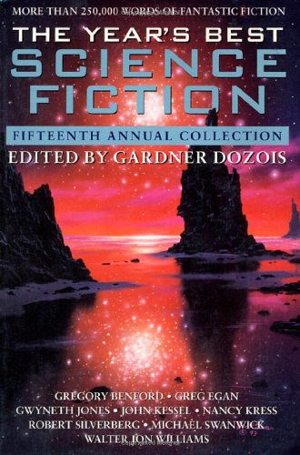 The Year's Best Science Fiction: Fifteenth Annual Collection - Gardner Dozois