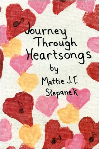 Journey Through Heartsongs - Mattie J.T. Stepanek