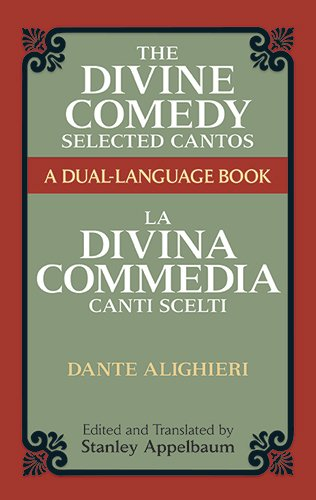 The Divine Comedy Selected Cantos: A Dual-Language Book (Dover Dual Language Italian) - Dante