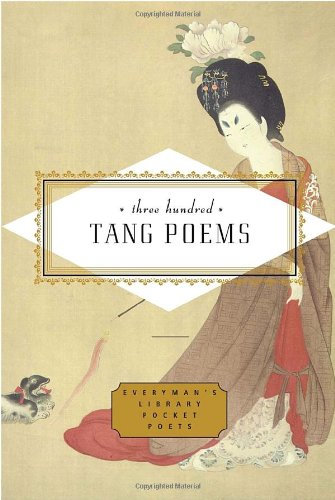 Three Hundred Tang Poems (Everyman's Library Pocket Poets) - Peter Harris