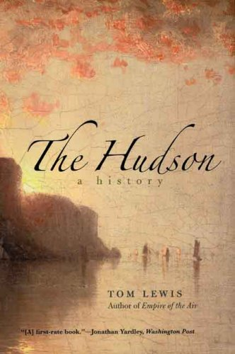 The Hudson: A History - Tom Lewis