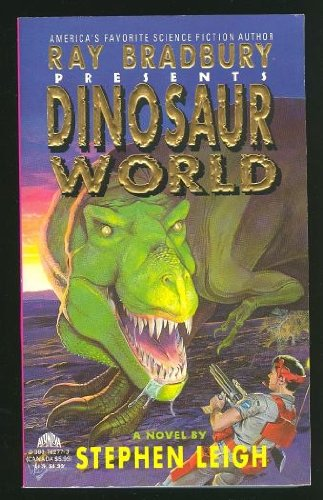 Ray Bradbury Presents Dinosaur World - Stephen Leigh