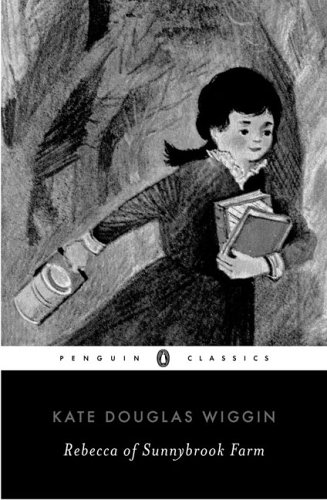 Rebecca of Sunnybrook Farm (Penguin Classics) - Kate Douglas Wiggin