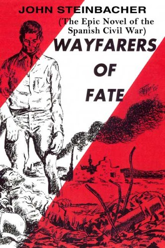 Wayfarers of Fate: The Epic Novel of the Spanish Civil War