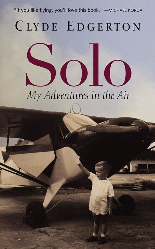Solo: My Adventures in the Air - Clyde Edgerton