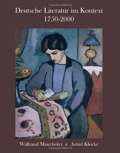 Deutsche Literatur im Kontext 1750-2000: A German Literature Reader (German Edition) - Waltraud Maierhofer; Astrid Klocke