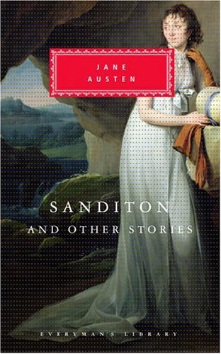 Sanditon and Other Stories (Everyman's Library) - Jane Austen