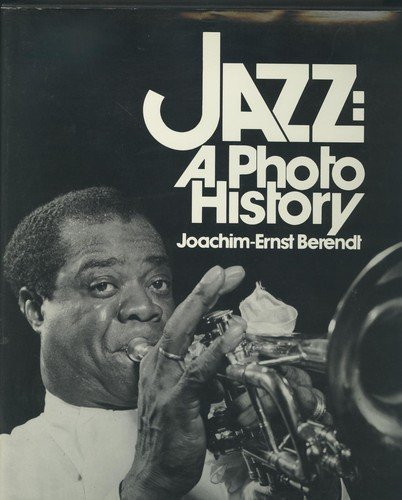 Jazz: A Photo History - Joachim-Ernst Berendt