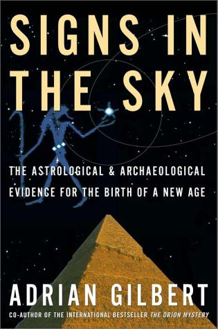 Signs in the Sky: The Astrological  &  Archaeological Evidence for the Birth of a New Age - Adrian Gilbert