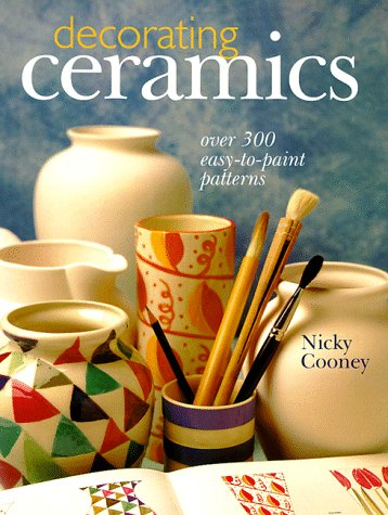 Decorating Ceramics: Over 300 Easy-to-Paint Patterns - Nicky Cooney