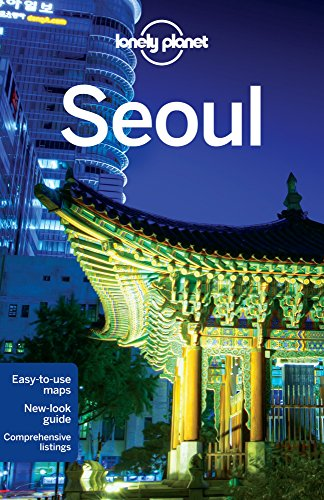 Lonely Planet Seoul (Travel Guide) - Lonely Planet; Simon Richmond